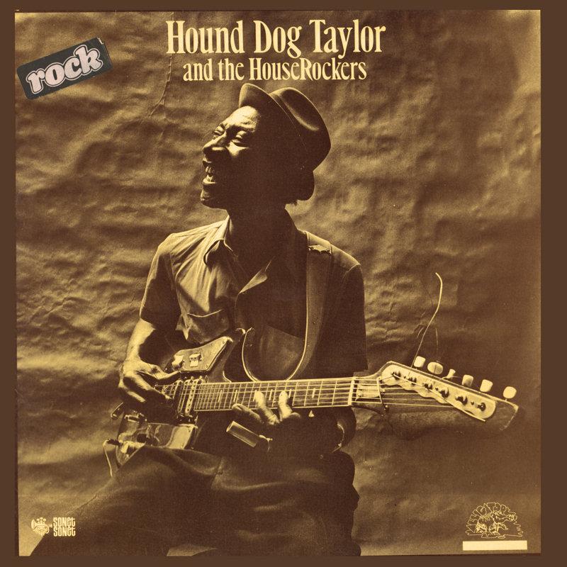 Hound Dog Taylor - Page 2 HoundDogTaylorAndTheHouseRockersFront_zps03448025