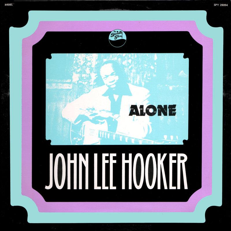 John Lee Hooker - Page 2 JohnLeeHooker-AloneFront_zps2c1d5882