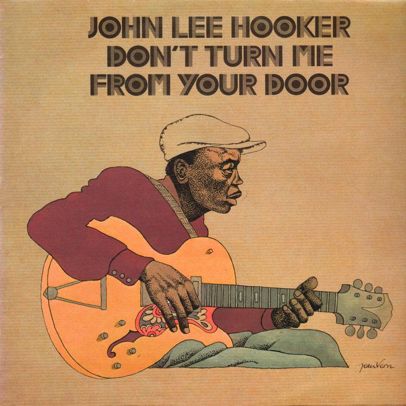 John Lee Hooker - Page 2 JohnLeeHooker-DontTurnMeFromYourDoorbluespowerFront_zps63fdbf24