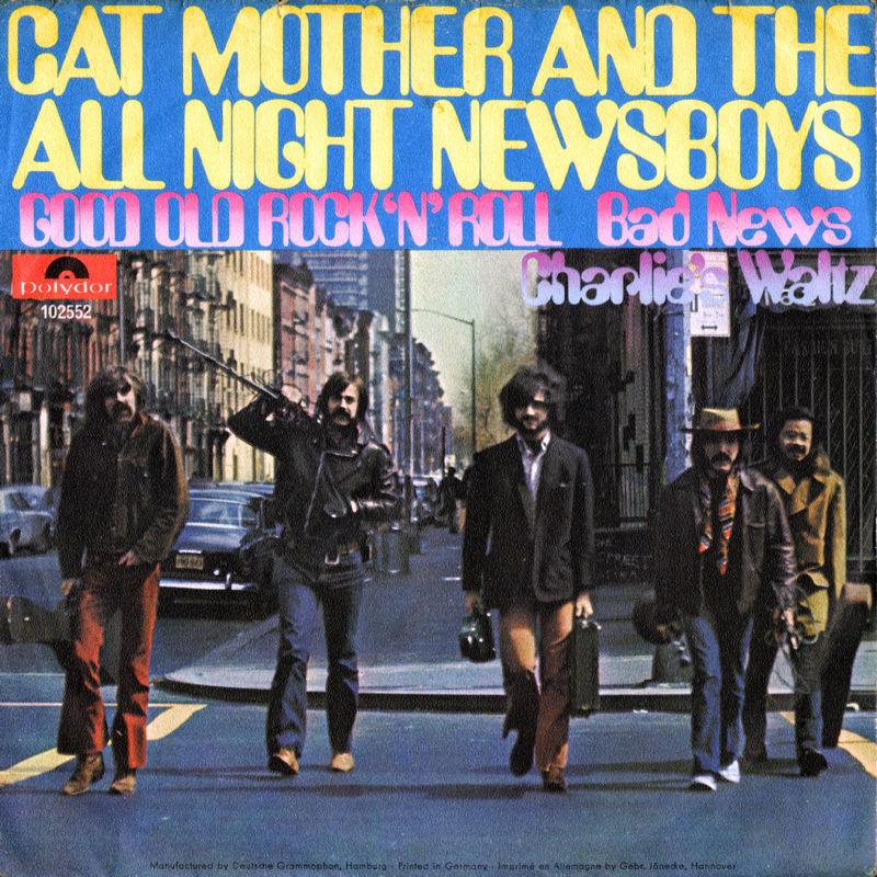 Discographie : 45 Tours : SP,  EP,  Maxi 45 tours - Page 11 1969%20Polydor%20102552-CatMothersampTheAllNightNewsboys-GoodOldRocknRoll-BadNews-CharliesWaltzFront