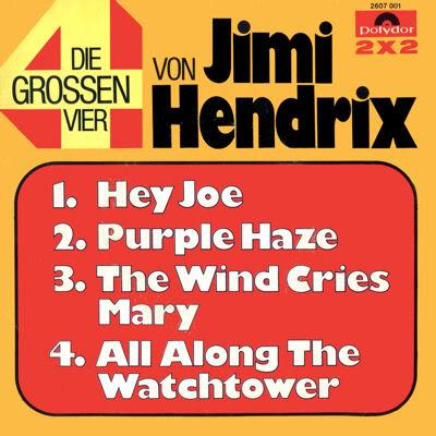 Discographie : 45 Tours : SP,  EP,  Maxi 45 tours 1972%20Polydor%202607001HeyJoe-PurpleHaze-TheWindCriesMary-AllAlongTheWatchtowerFront