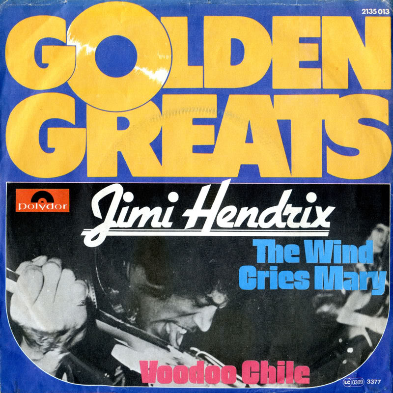 Discographie : 45 Tours : SP,  EP,  Maxi 45 tours - Page 6 1972%20Polydor2135013%20GoldenGreats-TheWindCriesMary-VoodooChileFront