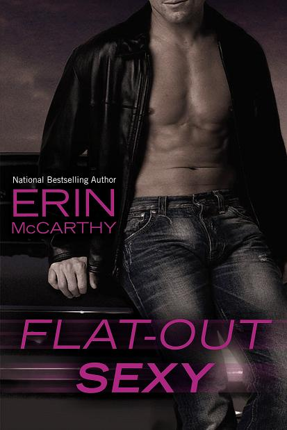 Fast Track - Tome 1 : Carrément sexy d'Erin McCarthy  Flat-out-sexy-by-erin-mccarthy