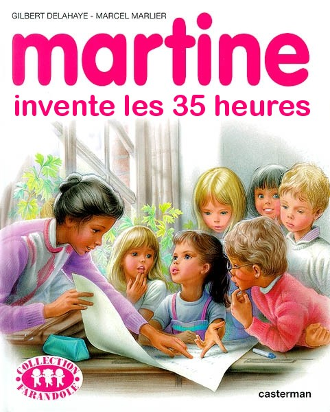 Petit... eeuh... non : Grand Jeu - Page 5 Martine-invente-les-35-heures.1193931715