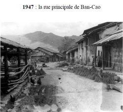 - Récit et photos du poste de Ban-Cao du Cpitaine MATEU 02-rue-principale-ban-cao-1947