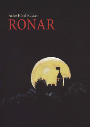 Ronar. Band 1 der Trilogie Ronar