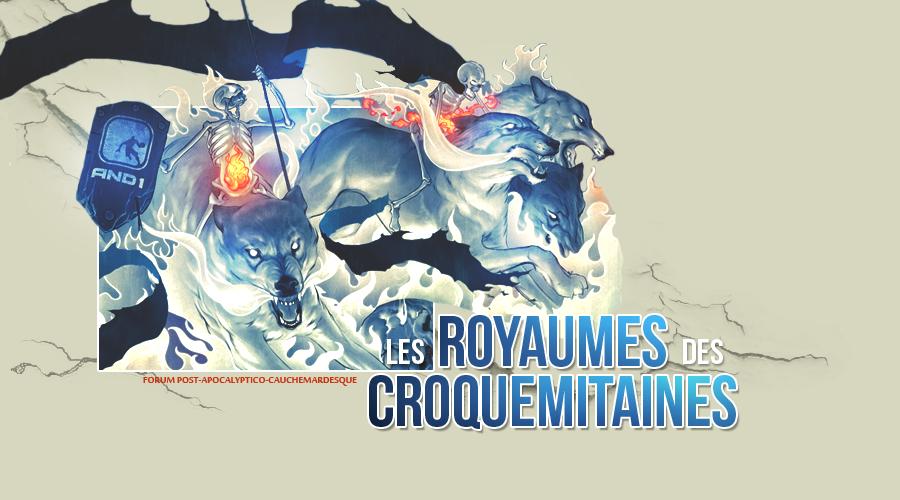 LES ROYAUMES DES CROQUEMITAINES