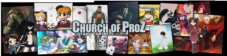 Church of ProZ: Otaku Fortress