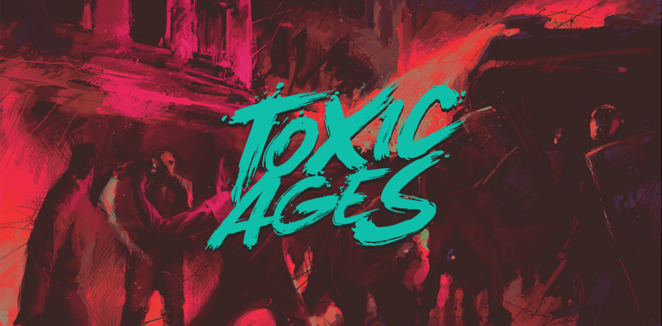 Toxic Ages