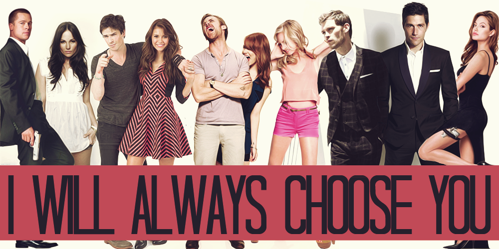 I Will Always Choose You
