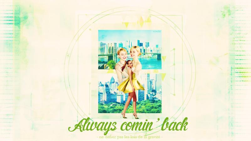 ALWAYS COMIN' BACK ღ