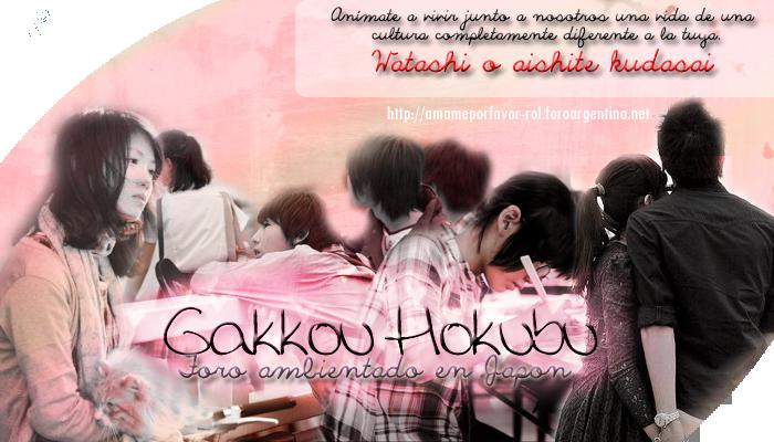 Gakkou Hokubu, vive la vida a tu estilo