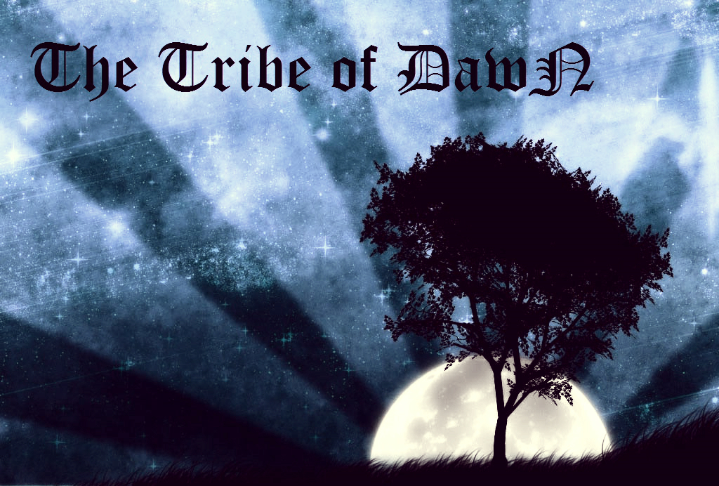 The Tribe of DawN