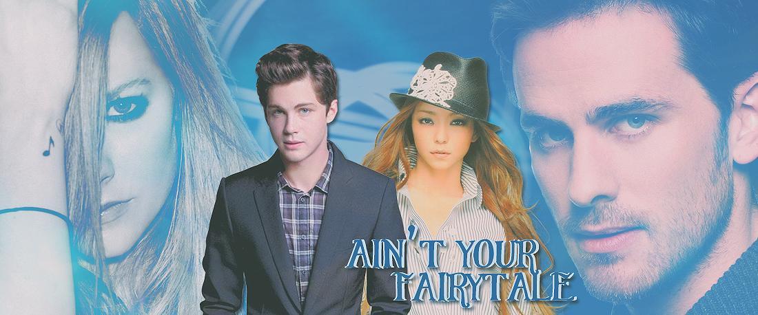 Ain't Your Fairytale