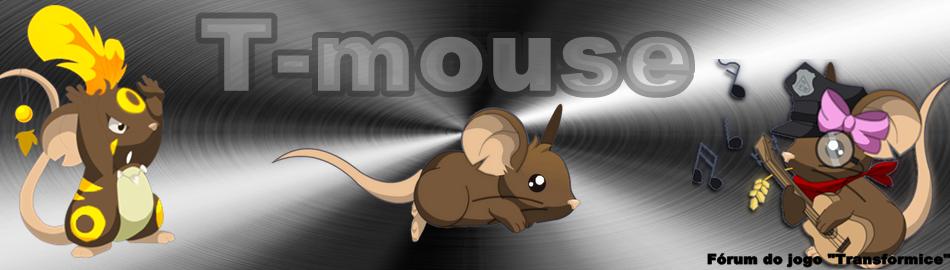 T-Mouse !