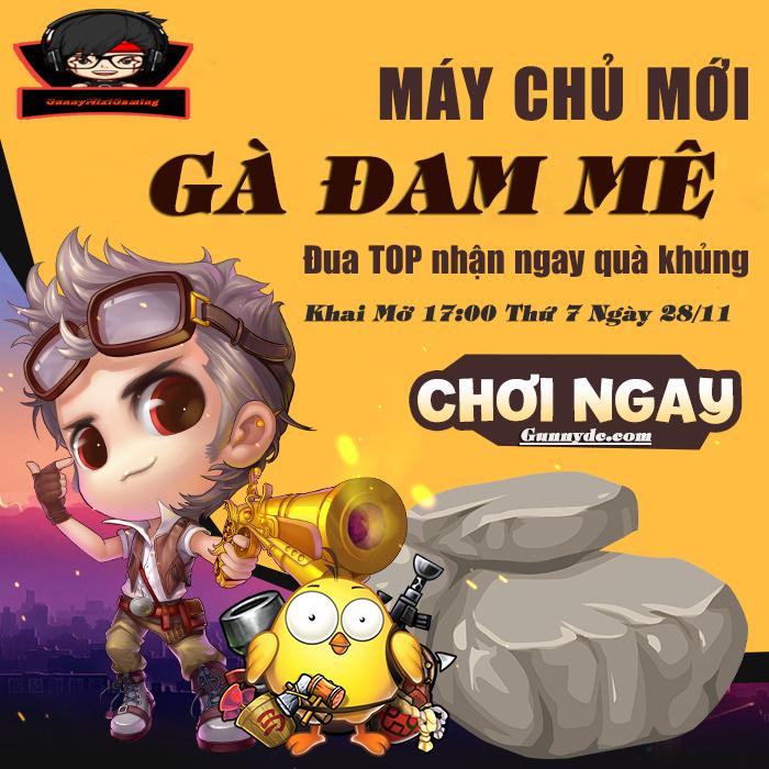 """Khai Mở SERVER  """"Gà Đam Mê""""Thời Gian Open : 17:00  thứ 7 - Ngày 28/11/2020 ! Gze_am10"""
