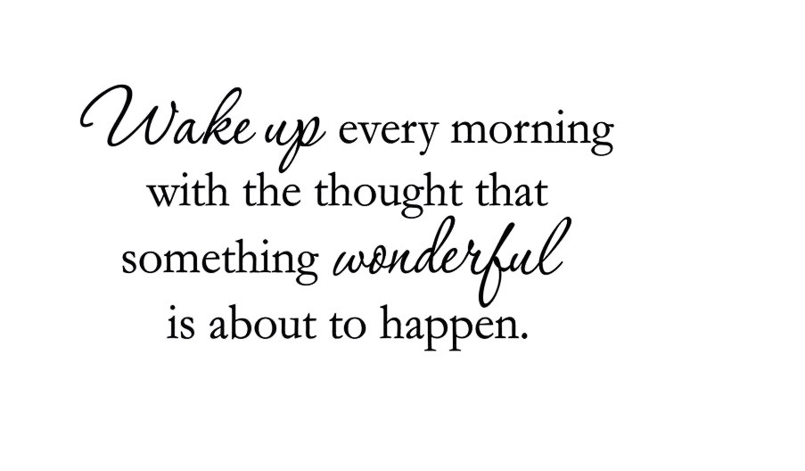 Quote Of The Day Wake-up-every-font-b-morning-b-font-with-the-thought-that-something-about-to-happent
