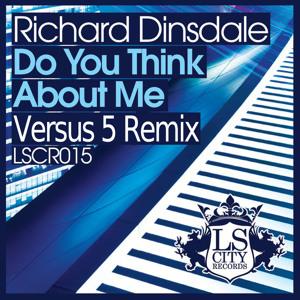 Richard Dinsdale - Do You Think About Me (Versus 5 Remix) OUT NOW. Artworks-000007143775-p34rj9-t300x300