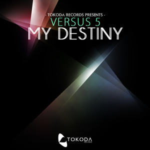 Versus 5 - My Destiny (Original Mix) available June 20th, 2011 Artworks-000007566652-s8h8yk-t300x300
