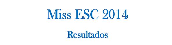 Miss ESC 2014 Resultados_zpsad8a58ca