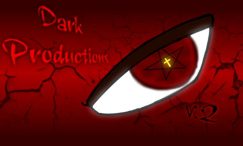 Dark Productions V.2!