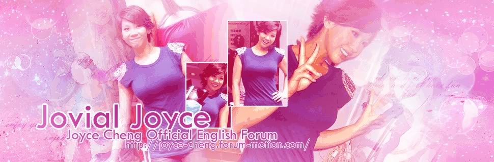 Jovial Joyce;♥ || Joyce Cheng Official English Forum