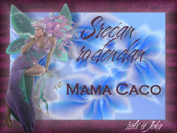 mama_caco sve najlepse ! MamaCaca