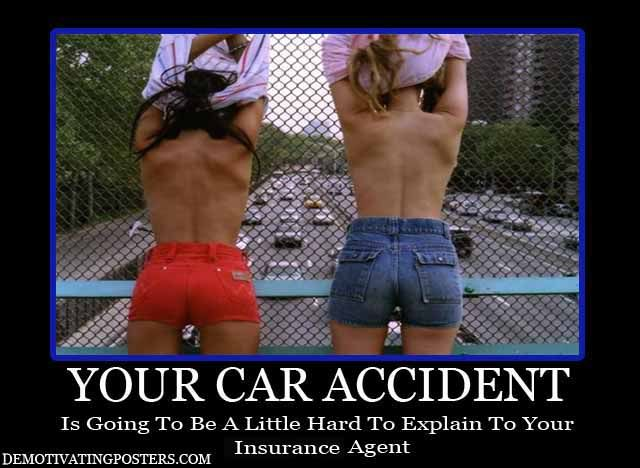 Motivational Pictures of the day - Page 3 Demotivational-posters-demotivating-posters-funny-posters-car-accident-insurance-insurance-agent-copy1