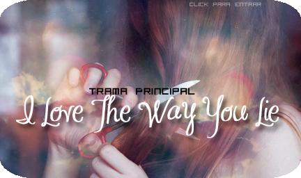 I Love The Way You Lie *Afiliacion Normal* Tramaprincipal