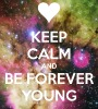 Keep Calm And Be Forever Young [· Afiliación Elite] 90x100