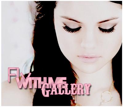 ~FlyWithMe®~My Gallery{SelenaGómez} Fly