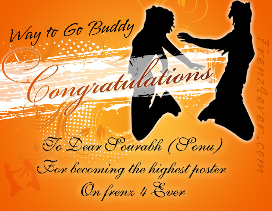 Congratulation Sonu For becoming the Highest Poster on Frenz4ever Congrats-Sonu