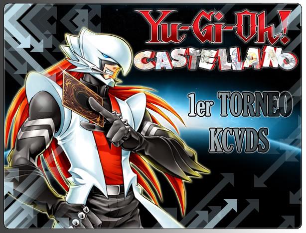 Primer Torneo KCVDS de YGO Castellano  XCXXXXX