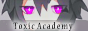Toxic Academy. 88x31-3