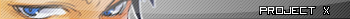 VIP Shop - Page 2 ProjectXUserbar_zps0159582a