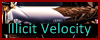 Illicit Velocity [+18] {Af. Normal} {¡NUEVO!} 100x40IV