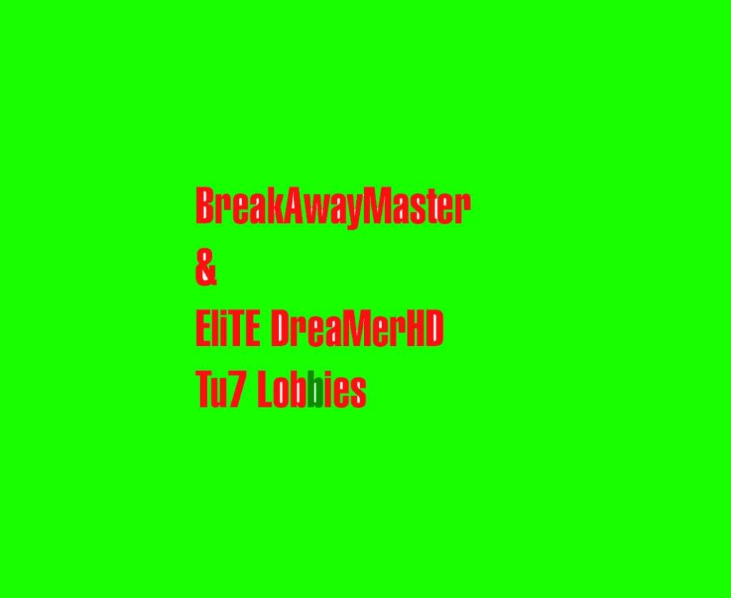 BreakAway & Elite Lobbies