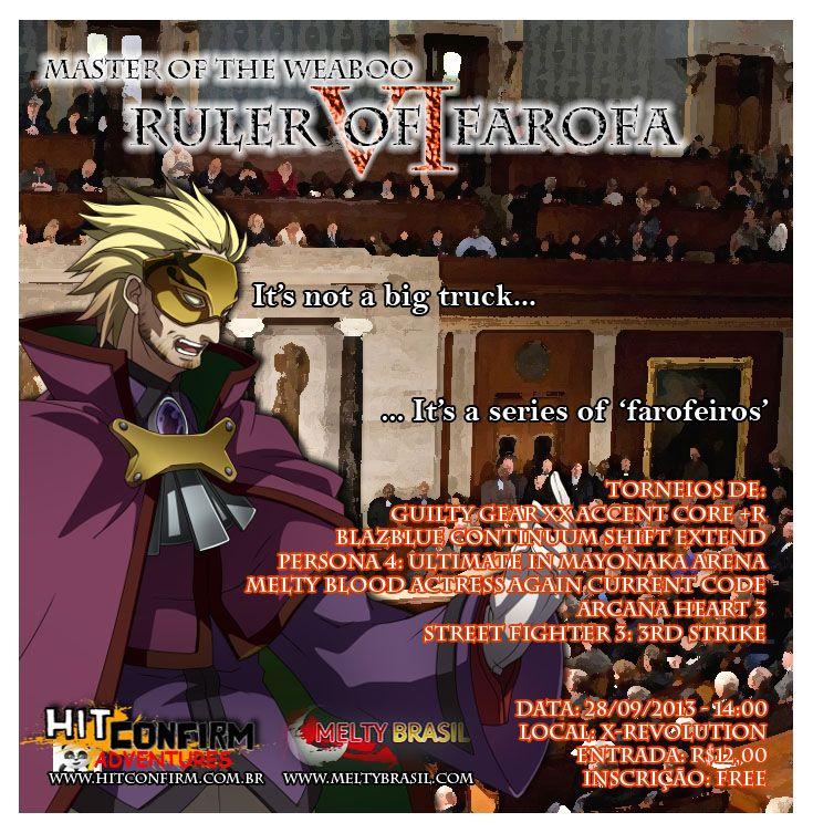 [BRA] MotW - Ruler of Farofa VI ~ Sábado, 28 de Setembro MasteroftheWeaboo-RulerofFarofa6thEditionv2_zps503752e1