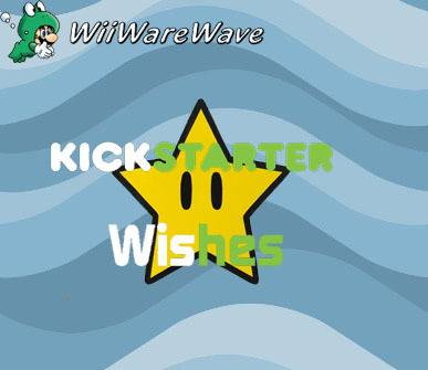 Welcome to the WiiWareWave Features Page ! Kickstarter%20Wishes%20template%20copy_zps6jjsjmi5