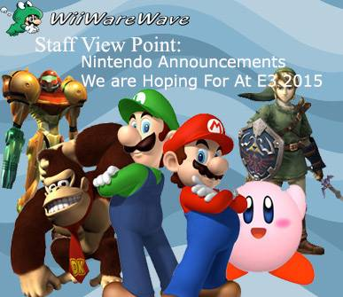 Staff Viewpoint: What Nintendo Announcements Are We Hoping For At This Year's E3? Staff%20View%20point%20What%20Nintendo%20Announcements%20Are%20We%20Hoping%20For%20At%20This%20Years%20E3_zpsdwmakl0b