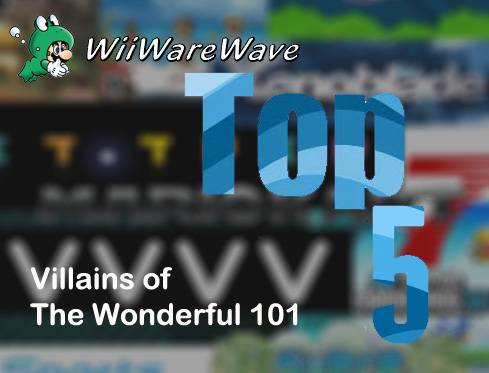 Top 5 villains of The Wonderful 101 Top5W101_zps695a9599