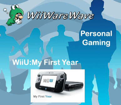 Personal Gaming: My First year with WiiU PersonalgamingWiiU_zpsf0444625