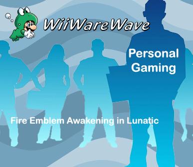 Personal Gaming: Fire Emblem Awakening in Lunatic  Personalgamingcopy_zpsc4dcf841