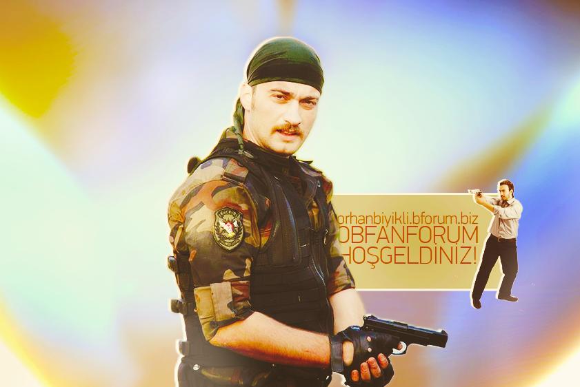 __ Orhan Bıyıklı Fan Forum __