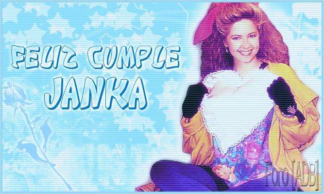 Feliz cumpleaños Janka!!! Cumplejanka