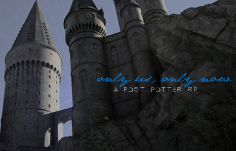 ONLY US, ONLY KNOW - post potter Hogwartsoneadvert