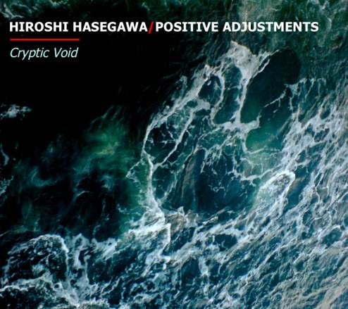 HIROSHI HASEGAWA (C.C.C.C./Astro)/POSITIVE ADJUSTMENTS - Cryptic Void CD (Ltd/No'd 250 Copies) Out Now! HHPA-CrypticVoidMainCover_zps1816f9e8
