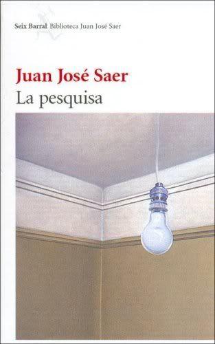 La pesquisa - Juan Jose Saer 348241
