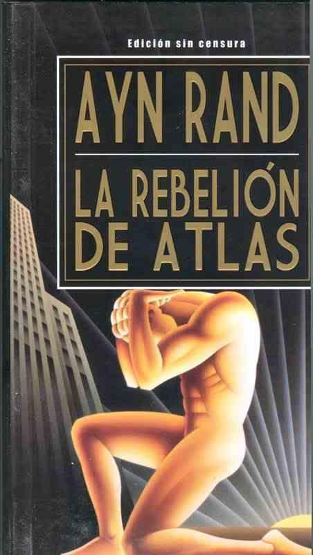 La rebelión de Atlas - Ayn Rand Cover