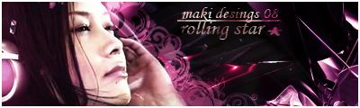 Maki designs 08'' Rolingstarcopia